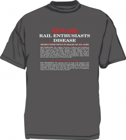 Cotton T Shirt - Rail Enthusiasts Disease